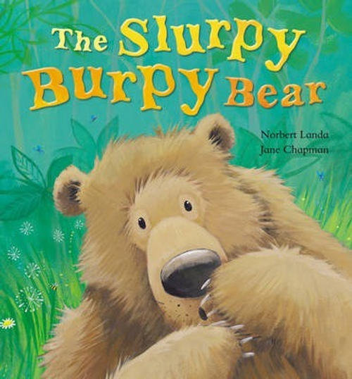 Landa, Norbert / The Slurpy, Burpy Bear (Children's Picture Book)