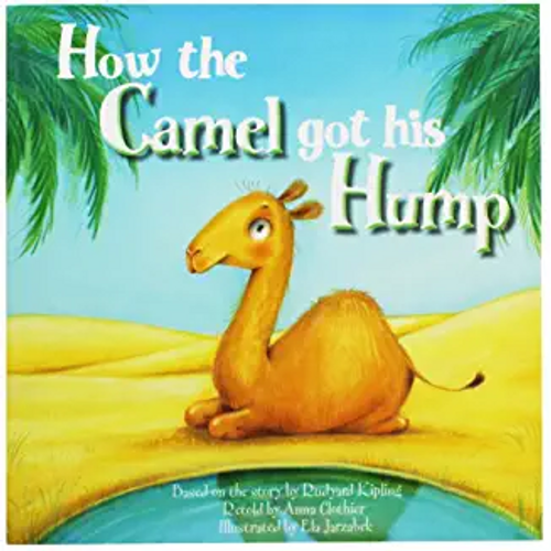 Clothier, Anna / How The Camel Got His Hump (Children's Picture Book)