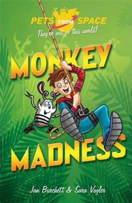 Burchett, Jan / Pets from Space: Monkey Madness : Book 3