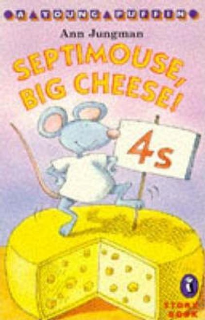 Jungman, Ann / Septimouse, Big Cheese!