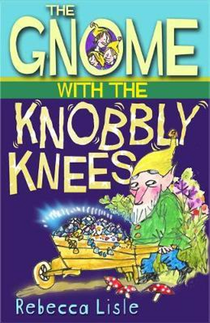 Lisle, Rebecca / The Gnome with the Knobbly Knees