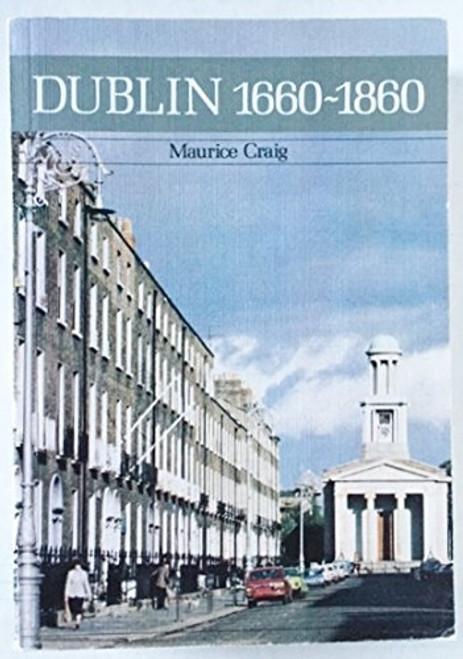 Craig, Maurice - Dublin 1660-1860  - HB - (Revised 1980 Edition)  - Urban Development & Architecture