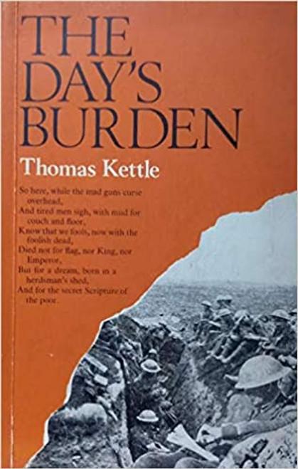 Kettle, Thomas - The Day's Burden : Writings - PB - Gill & Macmillan - 1968 - WW1
