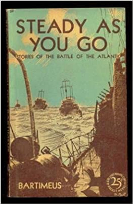 Bartimeus - Steady as You Go : Stories of the Battle of the Atlantic - Vintage PB