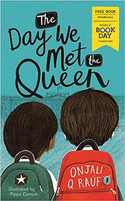 Rauf, Onjali Q. / The Day We Met The Queen