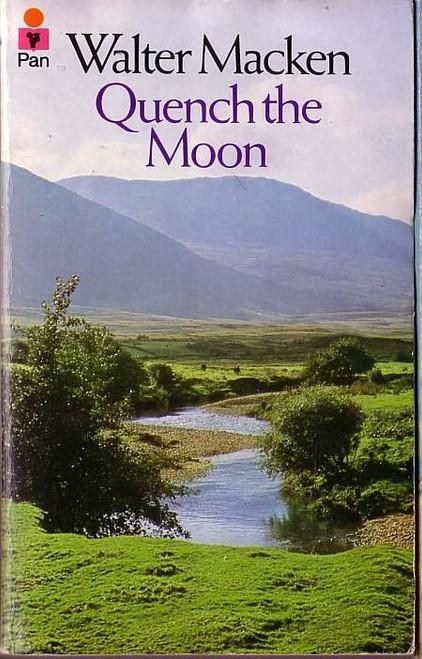 Macken, Walter - Quench the Moon - Vintage Pan PB - 1974 ( Originally 1948)
