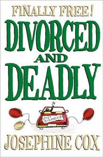 Cox, Josephine / Divorced and Deadly (Hardback)