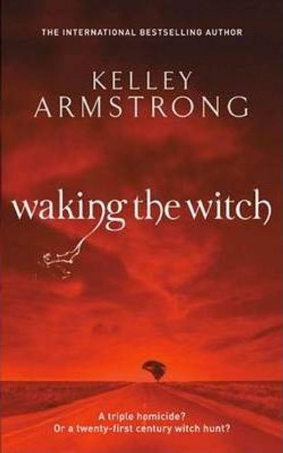 Armstrong, Kelley / Waking The Witch : Number 11 in series (Hardback)