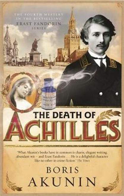 Akunin, Boris / The Death of Achilles : Erast Fandorin 4 (Hardback)