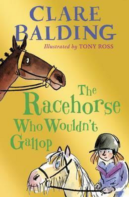 Balding, Clare / The Racehorse Who Wouldn't Gallop (Hardback)