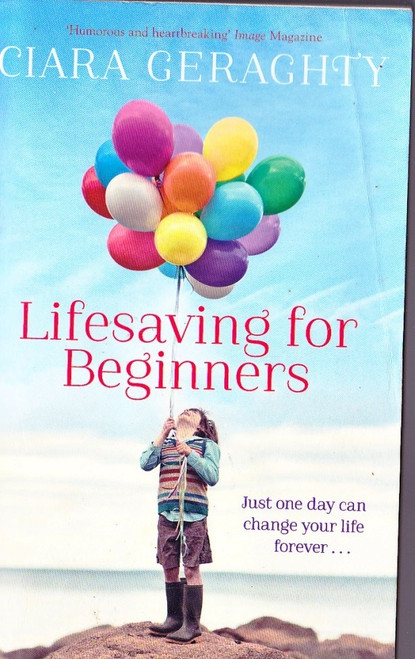 Geraghty, Ciara / Lifesaving for Beginners