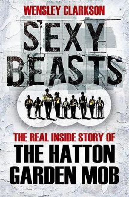 Clarkson, Wensley / Sexy Beasts (Large Paperback)