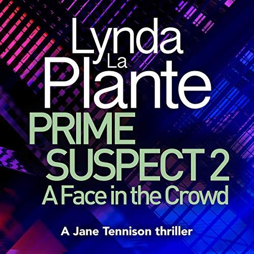 Plante, Lynda La / Prime Suspect 2: A Face in the Crowd