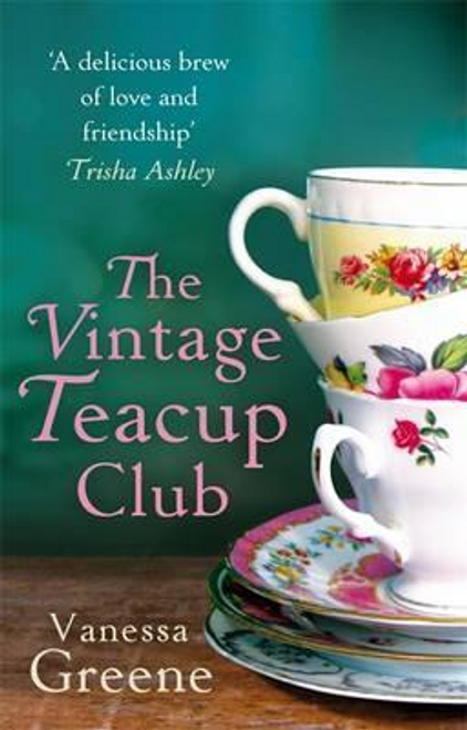 Greene, Vanessa / The Vintage Teacup Club