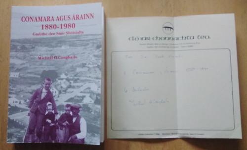 Ó Conghaile, Micheál - Conamara agus Árainn 1880-1980 - Gnéithe den Stair Shoisialta - PB - Sínithe ( SIGNED) 1988