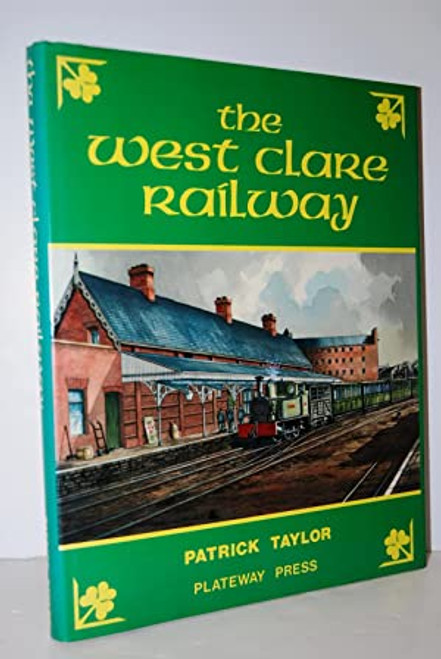 Taylor, Patrick - The West Clare Railway - HB 1st Edition - Transport