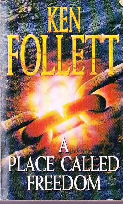 Follett, Ken / A Place called Freedom