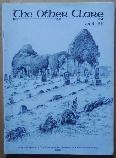The Other Clare - Volume 28 - Journal of the Shannon Archaeological & Historical Society  - 2004