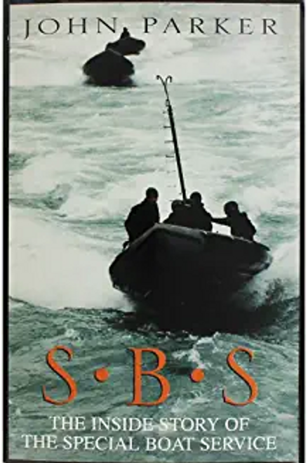 Parker, John / SBS - The Inside Story of the Special Boat Service