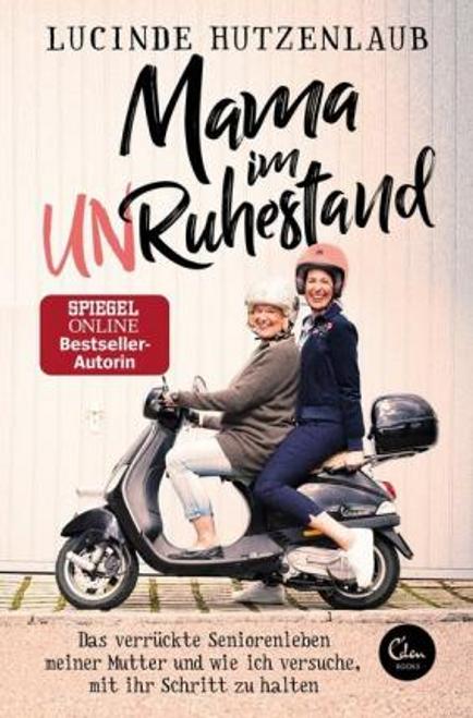 Hutzenlaub, Lucinde / Mama im Unruhestand ( German)