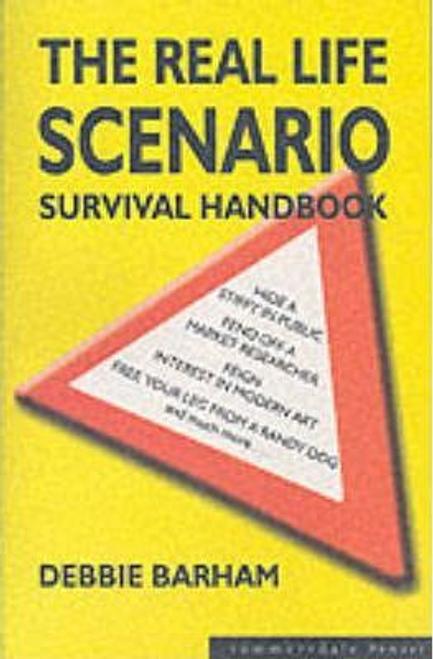 Barham, Debbie / The Real Life Scenario Survival Handbook