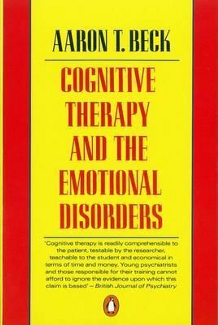 Beck, Aaron T. / Cognitive Therapy and the Emotional Disorders