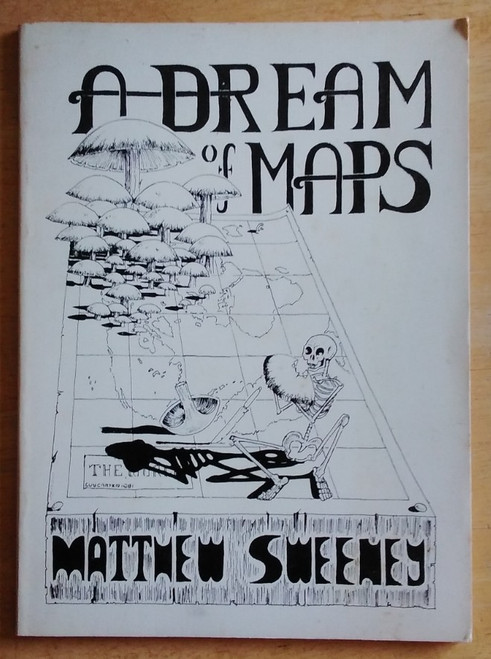 Sweeney, Matthew - A Dream of Maps - PB 1st Edition - Poetry - Raven Arts - 1981
