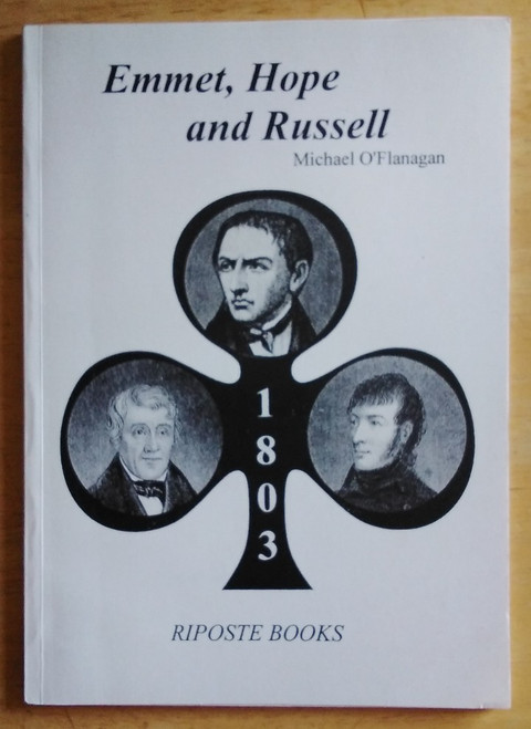 O'Flanagan, Michael - Emmet, Hope and Russell : 1803 - PB - SIGNED by Gerry Adams , Éamonn Mac Thomáis , Michael o'Flanagan and Derek Warfield  - 2002