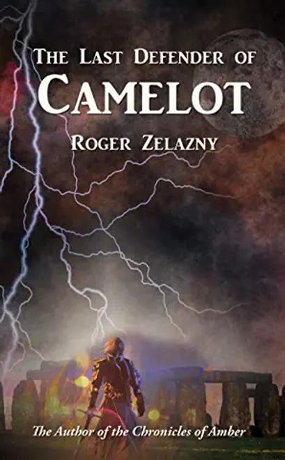 Zelazny, Roger / Last Defender of Camelot