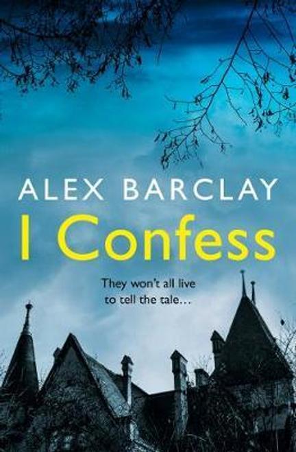 Barclay, Alex / I Confess
