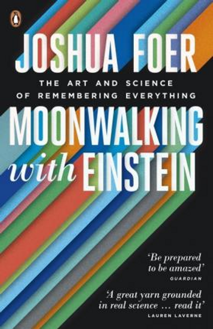 Foer, Joshua / Moonwalking with Einstein : The Art and Science of Remembering Everything