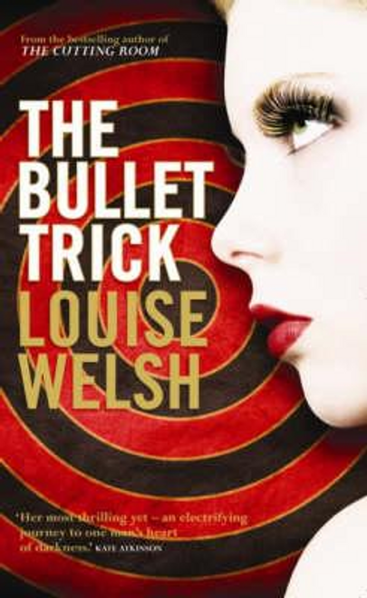 Welsh, Louise / The Bullet Trick