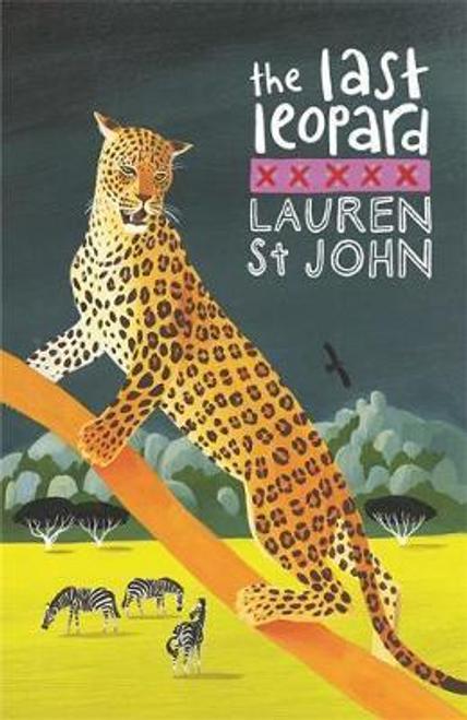 John, Lauren St / The White Giraffe Series: The Last Leopard : Book 3