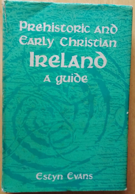 Evans, Estyn - Prehistoric and Early Christian Ireland : A Guide - HB - 1966 - Archaeology