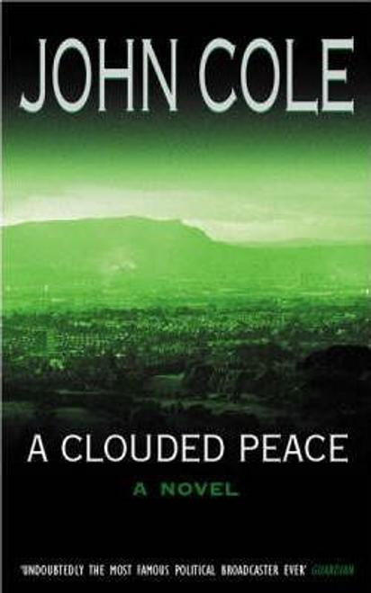 Cole, John / A Clouded Peace