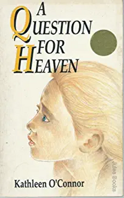 O'Connor, Kathleen Sheehan / Question for Heaven