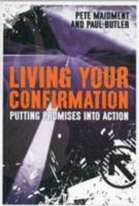 Butler, Paul / Living Your Confirmation