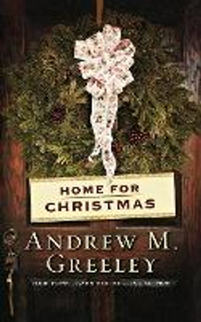 Greeley, Andrew M. / Home for Christmas