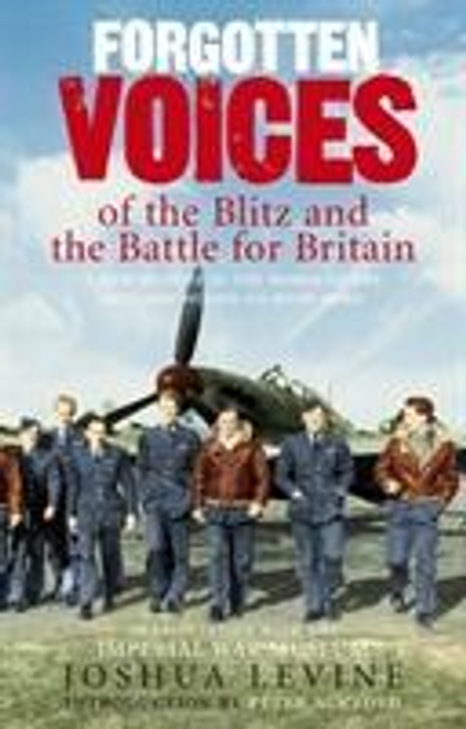 Levine, Joshua / Forgotten Voices of the Blitz and the Battle For Britain