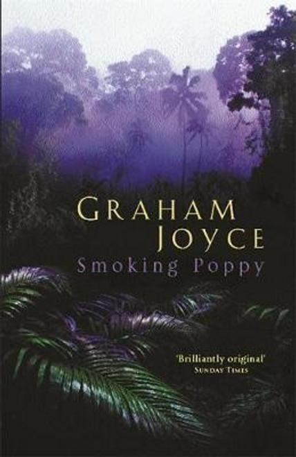 Joyce, Graham / Smoking Poppy