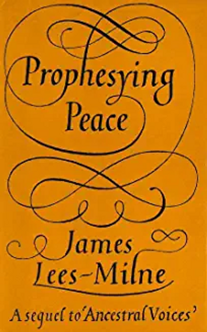 Lees-Milne, James / Prophesying Peace