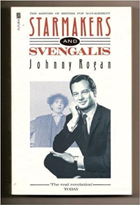 Rogan, Johnny / Starmakers and Svengalis