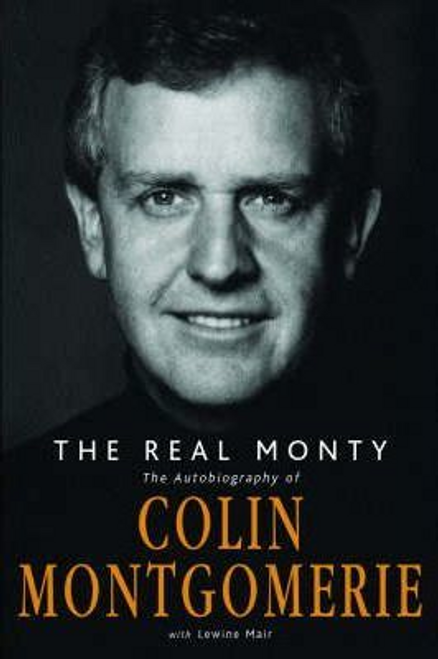 Montgomerie, Colin / The Real Monty (Hardback)