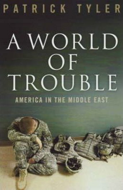 Tyler, Patrick / World of Trouble (Hardback)