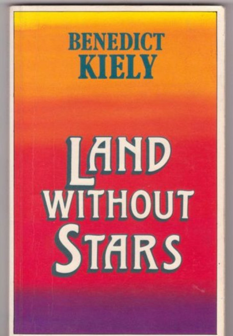 Kiely, Benedict - Land Without Stars - PB 1990 Reprint - Donegal ( Originally  1946 )