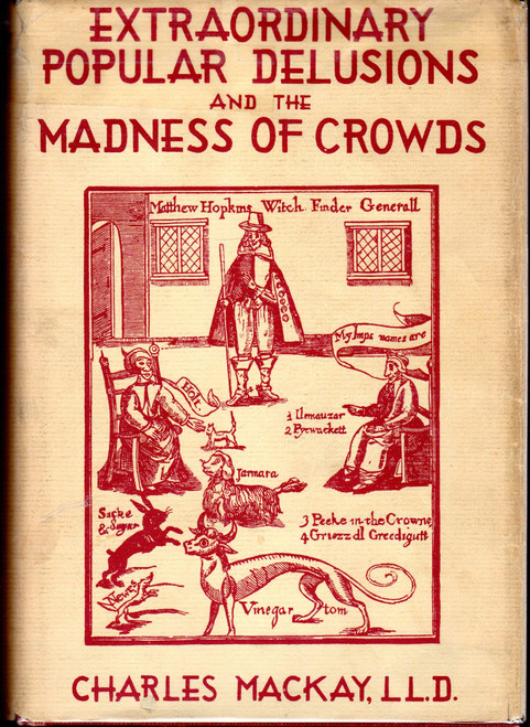 Mackay, Charles - Extraordinary Popular Delusions and the Madness of Crowds - HB