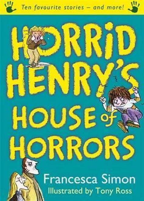 Simon, Francesca / Horrid Henry's House of Horrors (Hardback)