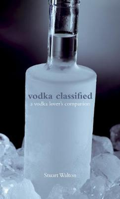 Walton, Stuart / Vodka Classified (Hardback)