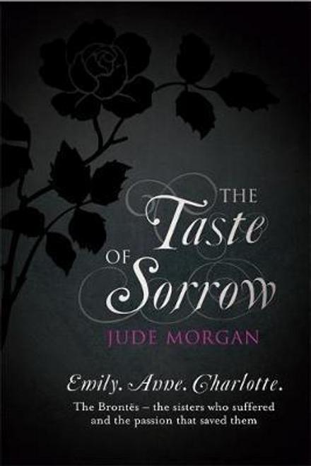 Morgan, Jude / The Taste of Sorrow (Hardback)