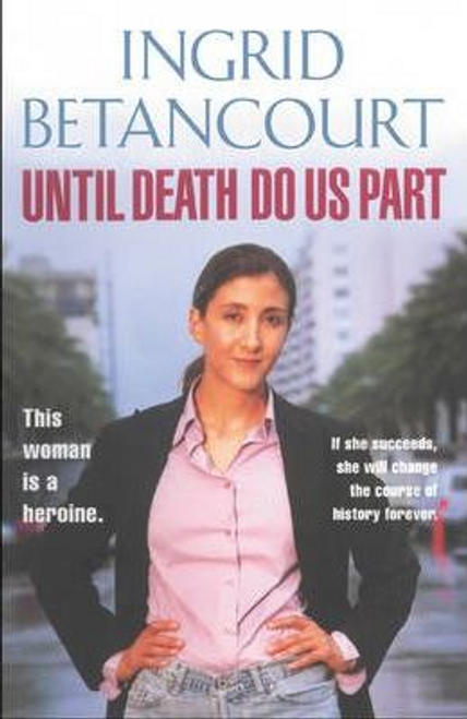 Betancourt, Ingrid / Until Death Do Us Part (Hardback)